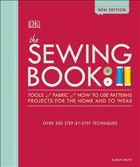Smith, Alison The Sewing Book: Over 300 Step-By-Step Techniques (1465468536)