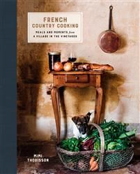 Thorisson, Mimi French Country Cooking: Meals and Moments from a Village in the Vineyards: A Cookbook (0553459589)