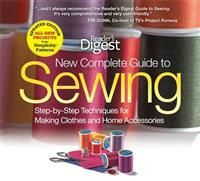 Editors of Reader's Digest The New Complete Guide to Sewing: Step-By-Step Techniquest for Making Clothes and Home Accessoriesupdated Edition with All-New Projects and Simplicity (1606522086)