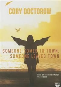 Doctorow, Cory Someone Comes to Town, Someone Leaves Town (1483079775)