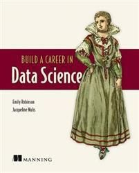 Robinson Emily Build A Career in Data Science (1617296244)